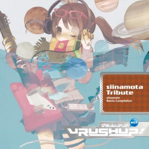 VRUSH UP! #07 -siinamota Tribute-