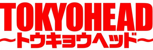 TOKYOHEAD~トウキョウヘッド~