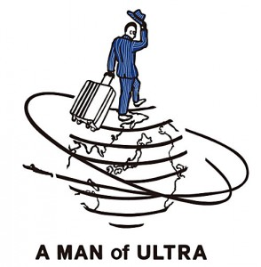 (A MAN of ULTRA)